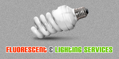 Fluorescent & Lighting Services