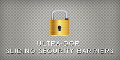 Ultra-Dor Sliding Security Barriers